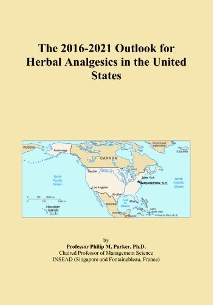 ピーク耕す橋The 2016-2021 Outlook for Herbal Analgesics in the United States