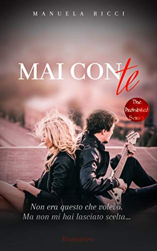 Mai Con Te: Young Adult (The Proibithed Series Vol. 6)