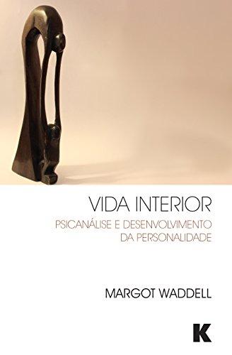 Vida Interior: Psicanalise e Desenvolvimento da Personalidade
