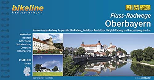 Fluss-Radwege Oberbayern: Ammer-Amper-Radweg, Amper-Altmühl-Radweg, Ilmtal-Radweg, Paartal-Tour, Mangfall-Radweg und Panoramaweg Isar-Inn, 1:50.000, ... LiveUpdate (Bikeline Radtourenbücher)