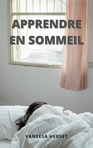 APPRENDRE EN SOMMEIL (French Edition)