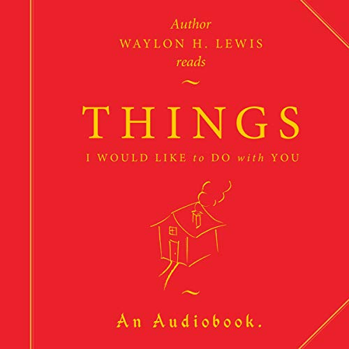 Things I Would Like to Do with You audiobook cover art