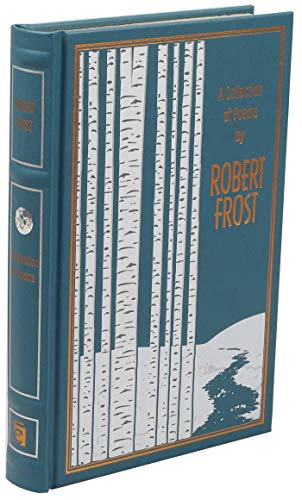 Compare Textbook Prices for A Collection of Poems by Robert Frost Leather-bound Classics  ISBN 9781684126606 by Frost, Robert,Mondschein, Ken