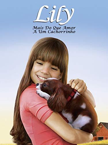 Lily, Mais do que Amor a um Cachorrinho