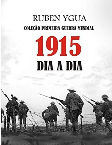 1915 DIA A DIA: COLEÇÃO PRIMEIRA GUERRA MUNDIAL: 2