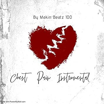 Chest Pain (feat. Makin' Beatz 100) (Instrumental)