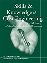 Skills & Knowledge of Cost Engineering: A Product of the Education Board of AACE International