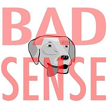 Bad Sense