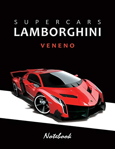 Supercars Lamborghini Veneno Notebook: for boys & Men, Dream Cars Lamborghini Journal / Diary / Notebook, Lined Composition Notebook, Ruled, Letter Size(8.5' x 11') Large
