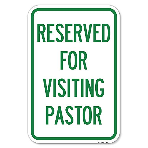 """Reserved for Visiting Pastor   12"""" X 18"""" Heavy-Gauge Aluminum Rust Proof Parking Sign   Protect Your Business & Municipality   Made in The USA"""
