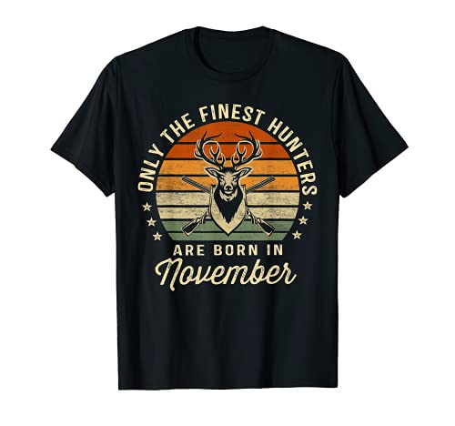 Regalo de cumpleaños de Only The Finest Hunters Are Born In Noviembre Camiseta