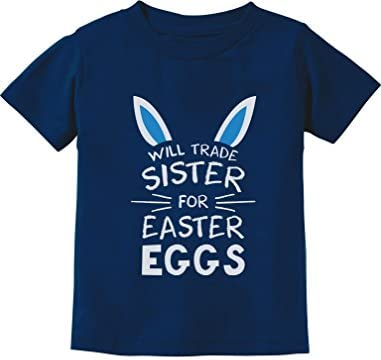 Trade Sister for Easter Eggs Funny Siblings Easter Toddler Infant Kids T Shirt 6 Years Navy product image