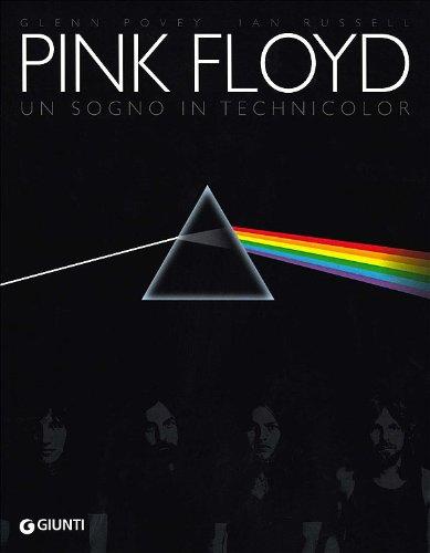 Pink Floyd. Un sogno in technicolor