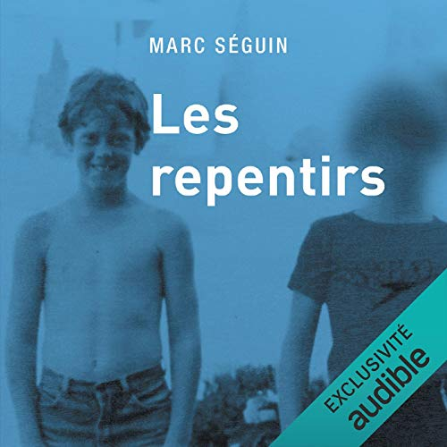 Les repentirs [Repentance] Audiobook By Marc Séguin cover art