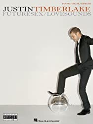 Justin Timberlake - FutureSex/LoveSounds - Piano/Vocal/Guitar Artist Songbook