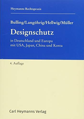Designschutz: in Deutschland und Europa mit USA, Japan, China und Korea