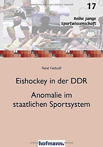 Eishockey in der DDR - Anomalie im staatlichen Sportsystem (Junge Sportwissenschaft)