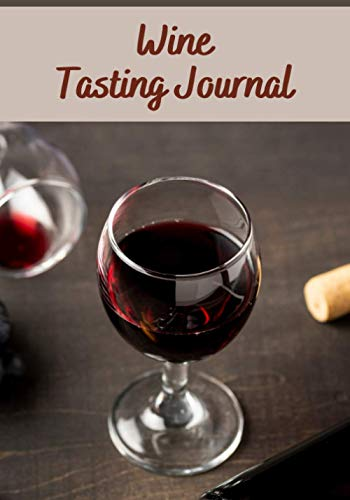 Wine tasting journal: Wine Tasting Journal   7x10' , 150 pages to fill in   Perfect for Wine tasters