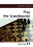 Play The Scandinavian (grandmaster Guide)-Bauer, Christian
