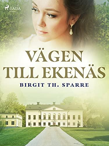 Vägen till Ekenäs (Gårdarna runt sjön) (Swedish Edition)