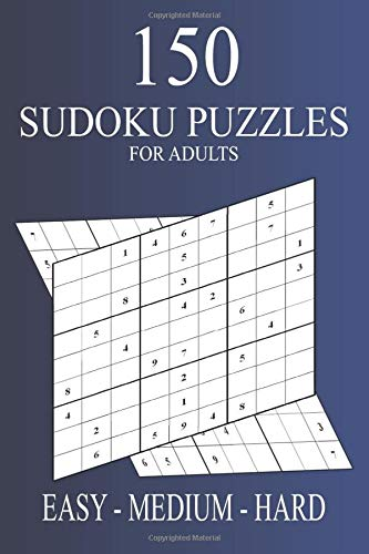 151 Sudoku Puzzles For Adults: Grow Your Brain With Sudoku Puzzles Challenge Book, 6x9 Inch 84 Pages Book, Easy - Medium & Hard Levels, Brain Power Game.