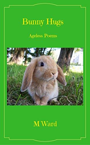 Bunny Hugs: Ageless Poetry (Bunnykins Book 1) (English Edition)