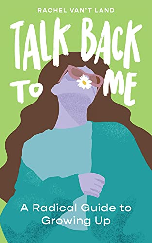 Talk Back to Me: A Radical Guide to Growing Up