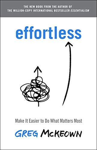 Real Estate Investing Books! - Effortless: Make It Easier to Do What Matters Most