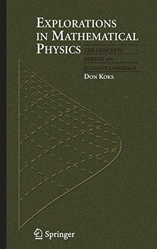 Explorations in Mathematical Physics: The Concepts Behind an Elegant Language