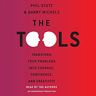The Tools     Transform Your Problems into Courage, Confidence, and Creativity              By:                                                                                                                                 Barry Michels,                                                                                        Phil Stutz                               Narrated by:                                                                                                                                 Phil Stutz,                                                                                        Barry Michels                      Length: 7 hrs and 13 mins     572 ratings     Overall 4.5