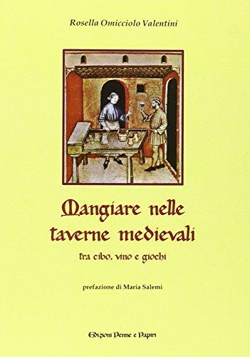 Mangiare nelle taverne medievali. Tra cibo, vino e giochi
