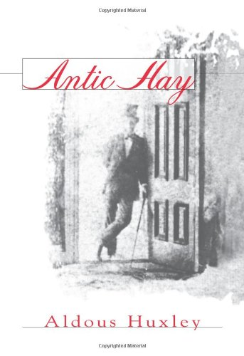 Antic Hay (Coleman Dowell British Literature)の詳細を見る