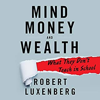 Mind, Money, and Wealth: What They Don't Teach in School audiobook cover art