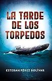 La tarde de los torpedos