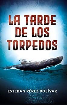 La tarde de los torpedos PDF EPUB Gratis descargar completo