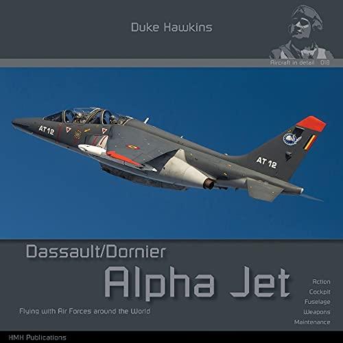 Dassault/Dornier Alpha Jet: Aircraft in Detail (Duke Hawkins)