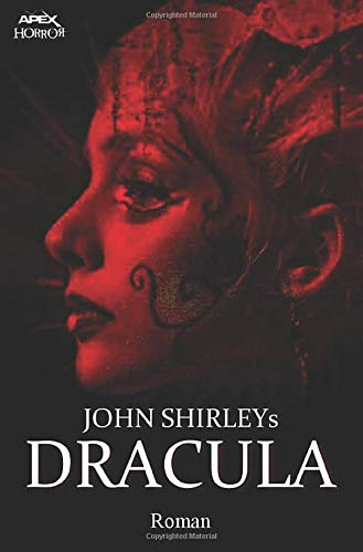 JOHN SHIRLEYS DRACULA: Ein Horror-Roman
