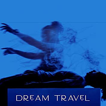 Dream Travel – Astral Projection Background Music 2020