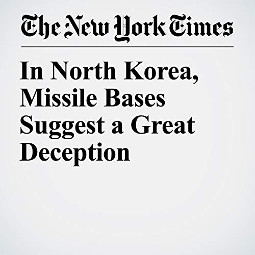 In North Korea, Missile Bases Suggest a Great Deception audiobook cover art