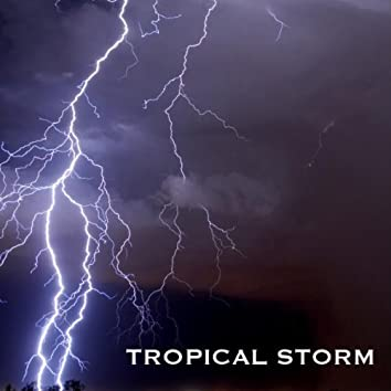 Tropical Storm for Deep Sleep - Thunderstorm Sounds and Rain Sound Sounds of Nature White Noise for Mindfulness Meditation Relaxation and Sleep Tropical Thunder Storm