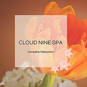 Cloud Nine Spa - Complete Relaxation