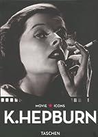 K. Hepburn (Taschen Movie Icon Series)