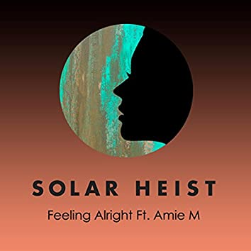 Feeling Alright (feat. Amie Miriello)