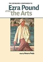 The Edinburgh Companion to Ezra Pound and the Arts (Edinburgh Companions to Literature)
