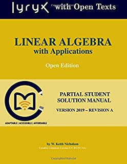 Linear Algebra with Applications: Partial Student Solution Manual