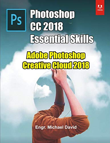 Photoshop CC 2018 Essential Skills: Adobe Photoshop Creative Cloud 2018