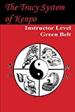 The Tracy System of Kenpo Instructor Level Green Belt