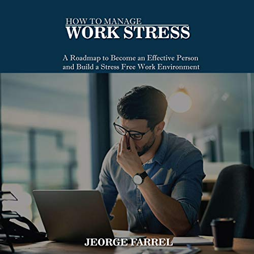How to Manage Work Stress  By  cover art