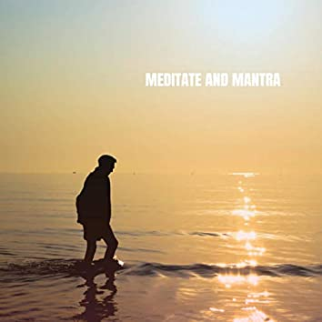 Meditate And Mantra