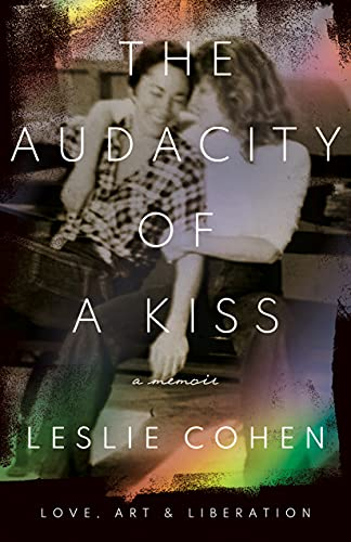The Audacity of a Kiss: Love, Art, and Liberation